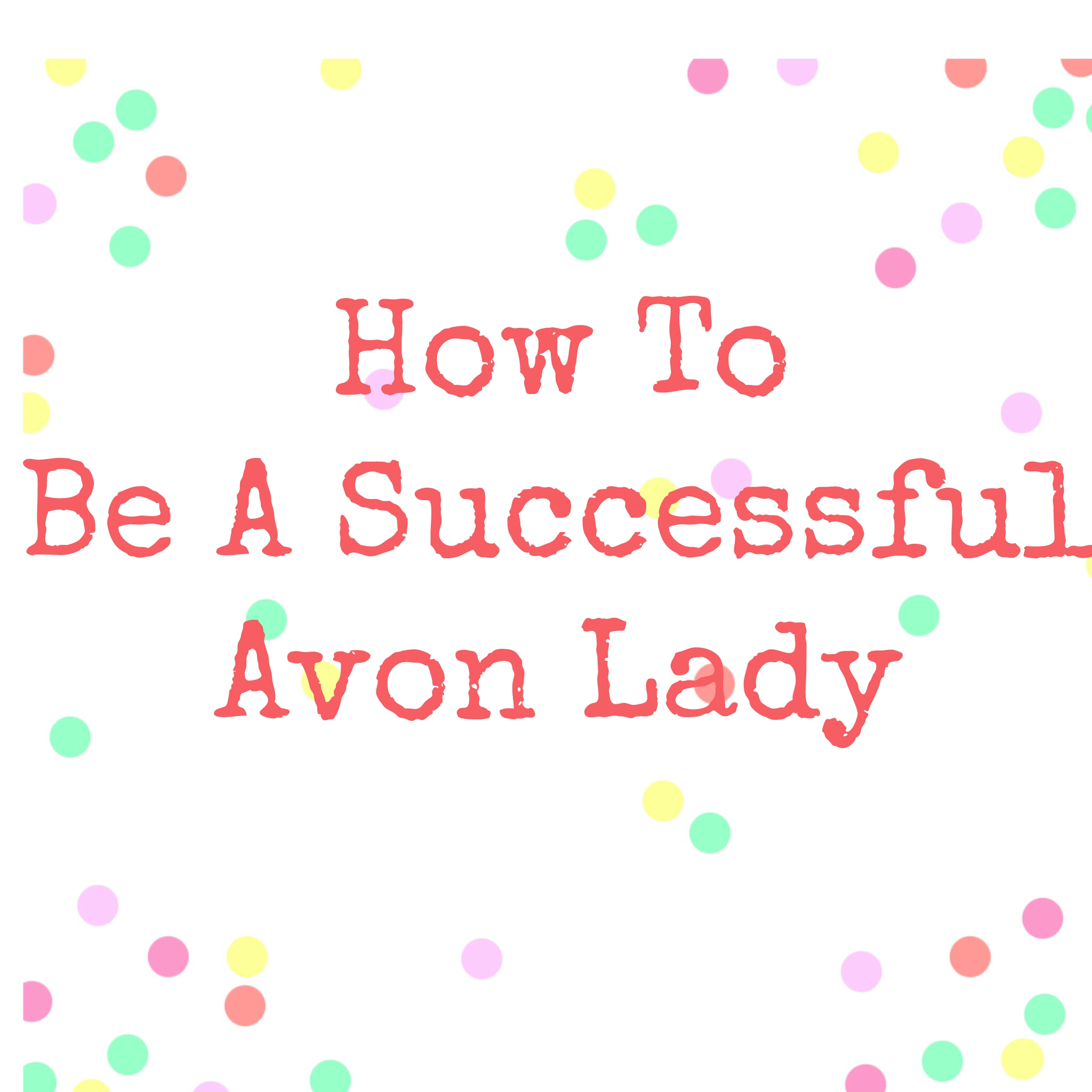 How to Be a Successful Avon Lady